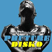 Phuture Disko, Vol. 7 - Electronic & Discofied di Various Artists