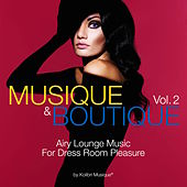 Musique & Boutique, Vol. 2 (Airy Lounge Music for Dress Room Pleasure) von Various Artists