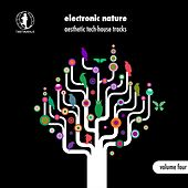 Electronic Nature, Vol. 4 - Aesthetic Tech-House Tracks! by Various Artists