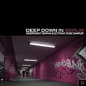 Deep Down in Berlin 9 - Independent German Electronic Music Sampler de Various Artists