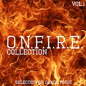 O.N. F.I.R.E Collection, Vol. 1 - Selection of Dance Music de Various Artists