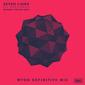 Without You My Love by Seven Lions