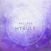 Ballads of Hyrule by Rozen