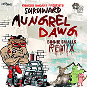 Mungrel Dawg (feat. Sukuward) Binnie Smalls Remix - Single by KraiGGi BaDArT