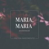 Maria, Maria (Acústico) by Milton Nascimento