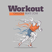 Workout Chillout Beats 2018 von Chill Out