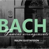 Bach Famous Arrangements de Ralph Gustafsson