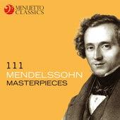 111 Mendelssohn Masterpieces von Various Artists