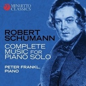 Robert Schumann: Complete Music for Piano Solo de Peter Frankl