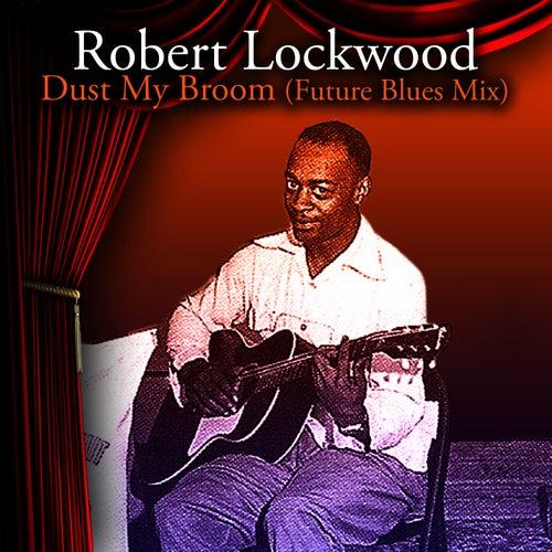 Dust My Broom (Future Blues Mix) by Robert 'Junior' Lockwood