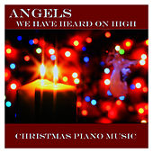 Angels We Have Heard On High - Christmas Piano Music by Music-Themes