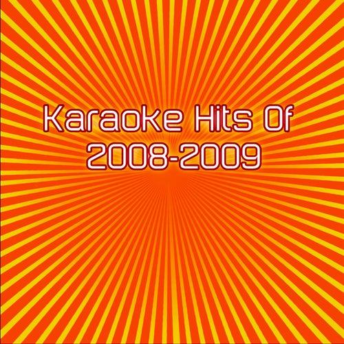 Karaoke Hits Of 2008 - 2009 by Various Artists