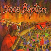 Soca Baptism de Various Artists