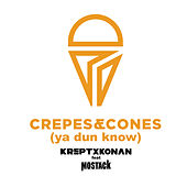 Crepes And Cones (Ya Dun Know) von Krept x Konan