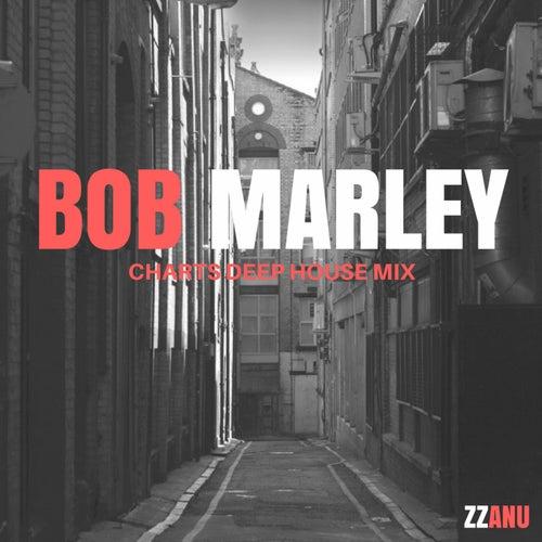 Bob Marley (Charts Deep House Mix) by ZZanu