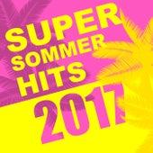 Super Sommer Hits 2017 von Various Artists