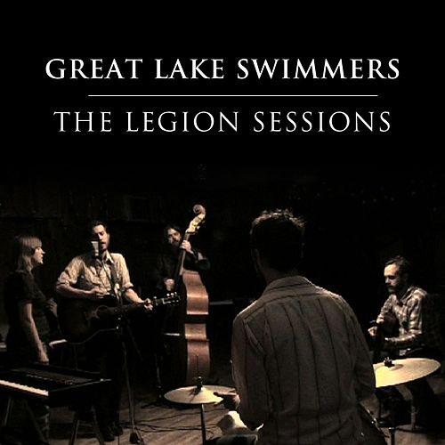 The Legion Sessions by Great Lake Swimmers