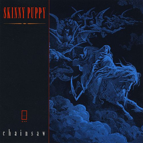 Chainsaw by Skinny Puppy