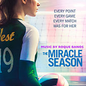 The Miracle Season (Original Motion Picture Soundtrack) by Roque Baños