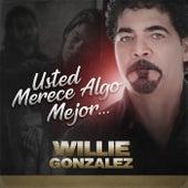 Usted Merece Algo Mejor... de Willie González