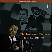 The Immortal Pichuco, Vol. 1 / Recordings 1949 - 1958 by Anibal Troilo