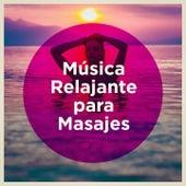 Música Relajante Para Masajes de Various Artists