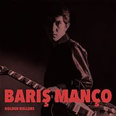 Golden Rollers by Barış Manço