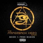 The Paperback Hero Saga Book 1: Free Mason von Mason Parker