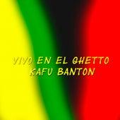 Vivo en el Ghetto de Kafu Banton