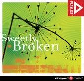 Playlist: Sweetly Broken by Vineyard Worship