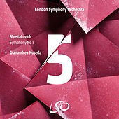 Shostakovich: Symphony No. 5 by Gianandrea Noseda and London Symphony  Orchestra
