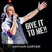 Give It To Me de Nathan Carter