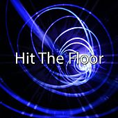 Hit The Floor by CDM Project