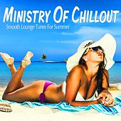 Ministry Of Chillout - Smooth Lounge Tunes For Summer de Various Artists
