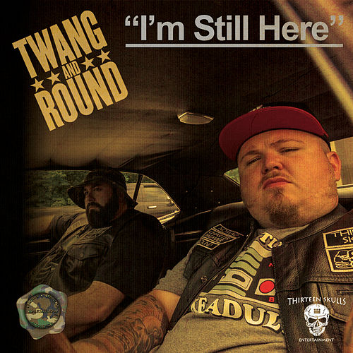 I'm Still Here by Twang and Round