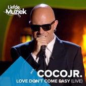 Love Don't Come Easy (Uit Liefde Voor Muziek) von Coco JR