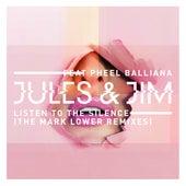 Listen to the Silence (feat. Pheel Balliana) [The Mark Lower Remixes] van Jules & Jim