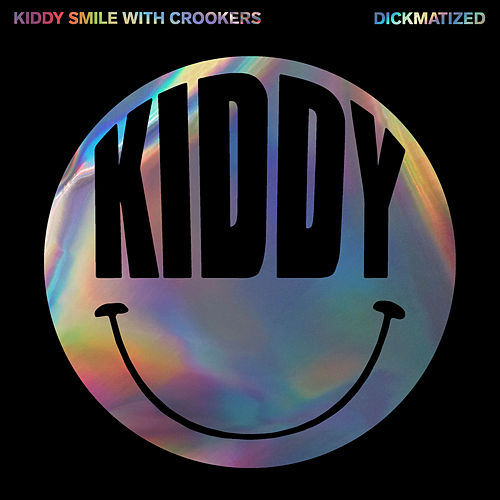 Dickmatized by Kiddy Smile
