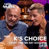 Every Time We Say Goodbye (Uit Liefde Voor Muziek) (Live) de k's choice