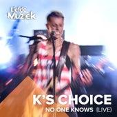 No One Knows (Uit Liefde Voor Muziek) (Live) de k's choice