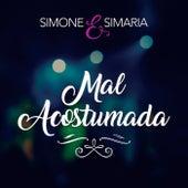 Mal Acostumada de Simone & Simaria