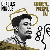 Goodbye, Porkpie Hat by Charles Mingus