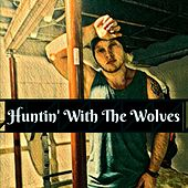 Huntin' With the Wolves by Wayne Watson