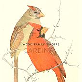 Cardinal by Wood Family Singers