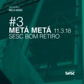 Sessões Selo Sesc #3: Metá Metá de Metá Metá