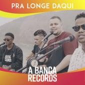 Pra Longe Daqui von A Banca Records