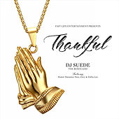 Thankful (feat. Pastor Duranice Pace, Grey & Fatha Lee) by DJ Suede The Remix God