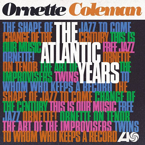 The Atlantic Years (Remastered) by Ornette Coleman
