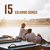 15 Calming Songs de Healing Sounds for Deep Sleep and Relaxation