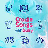 Cradle Songs for Baby by Lullaby Land